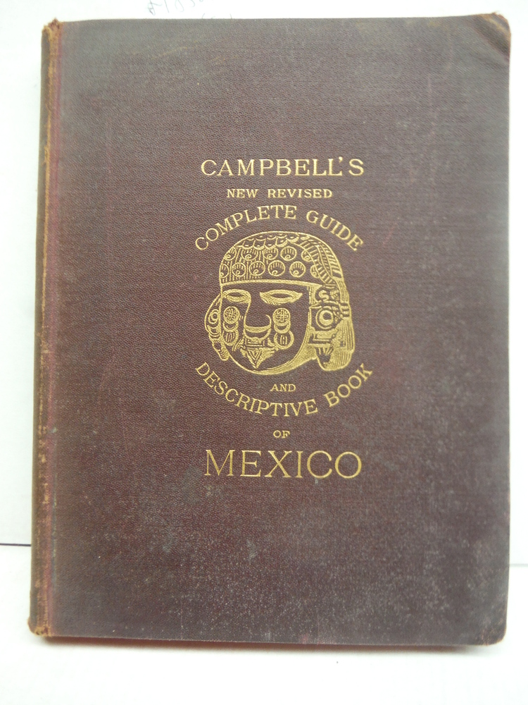 Campbell's new revised complete guide and descriptive book of Mexico;