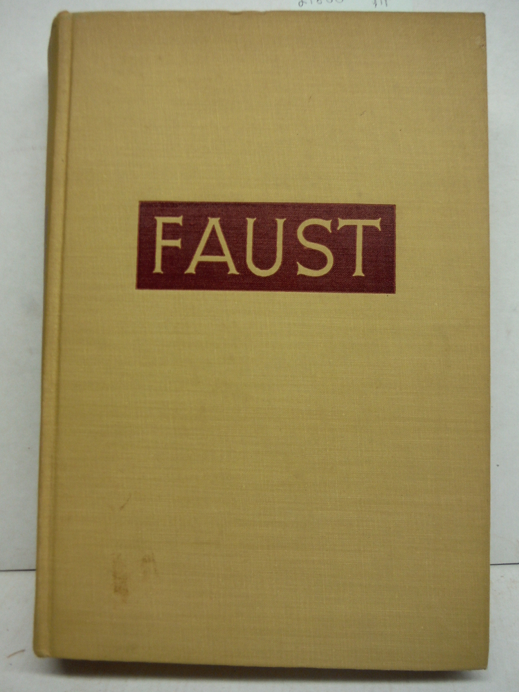 Goethe S Faust. A New American Translation Together With The German Text