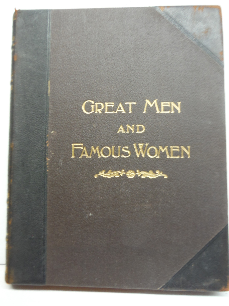Great Men and Famous Women Vol. I