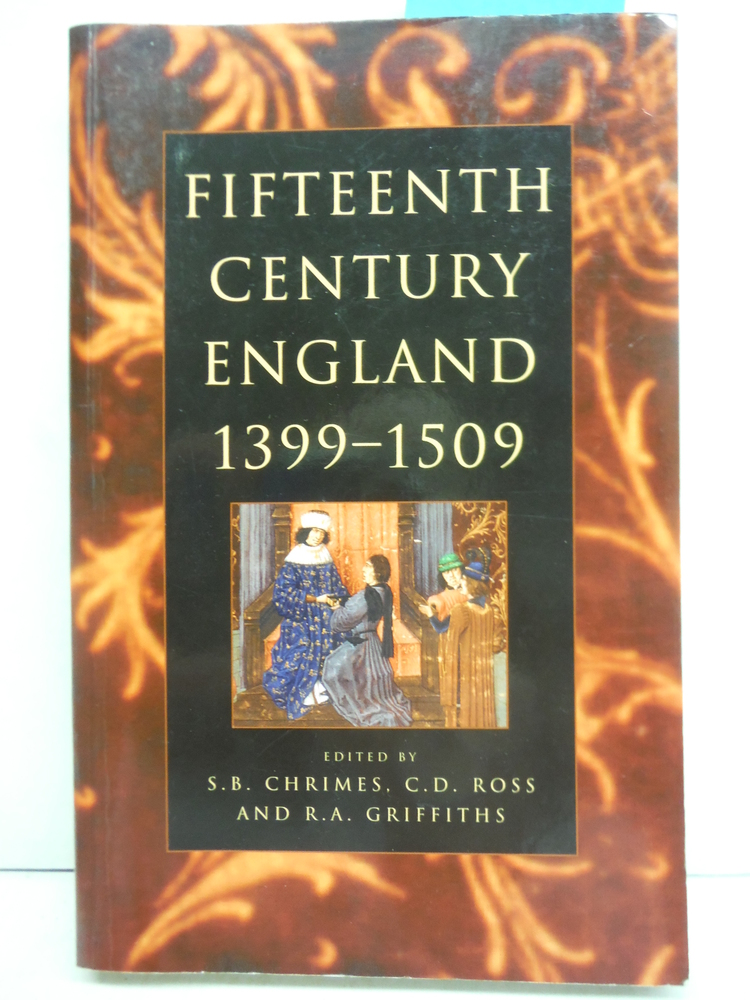 Fifteenth Century England 1399-1509: Studies in Politics and Society (The Fiftee