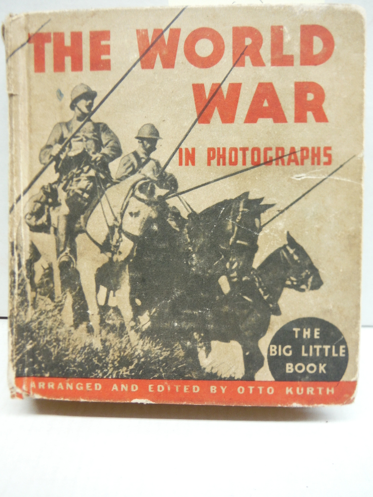 The World War in Photographs (Big Little Book): 190 Authentic Photographs -- A P
