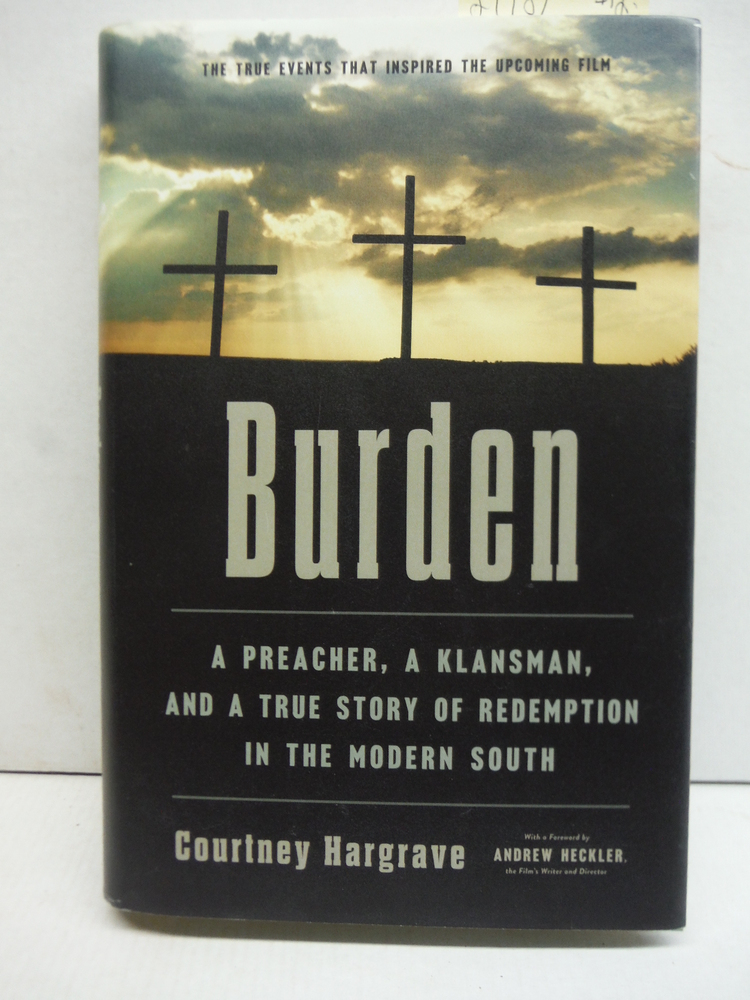 Burden: A Preacher, a Klansman, and a True Story of Redemption in the Modern Sou