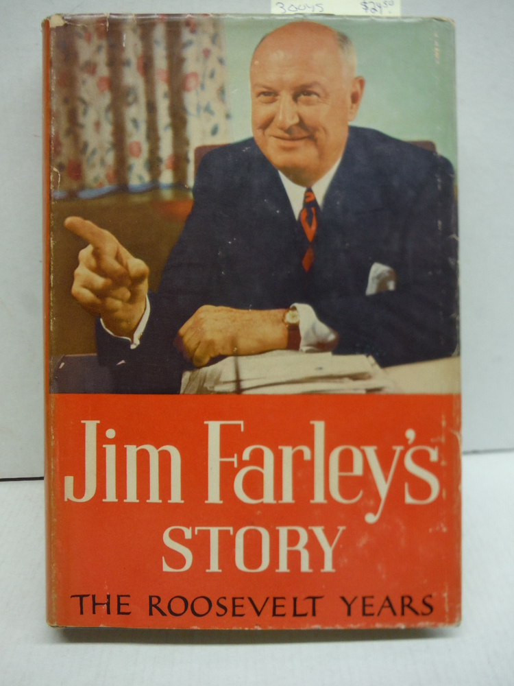 Jim Farley's Story: The Roosevelt Years