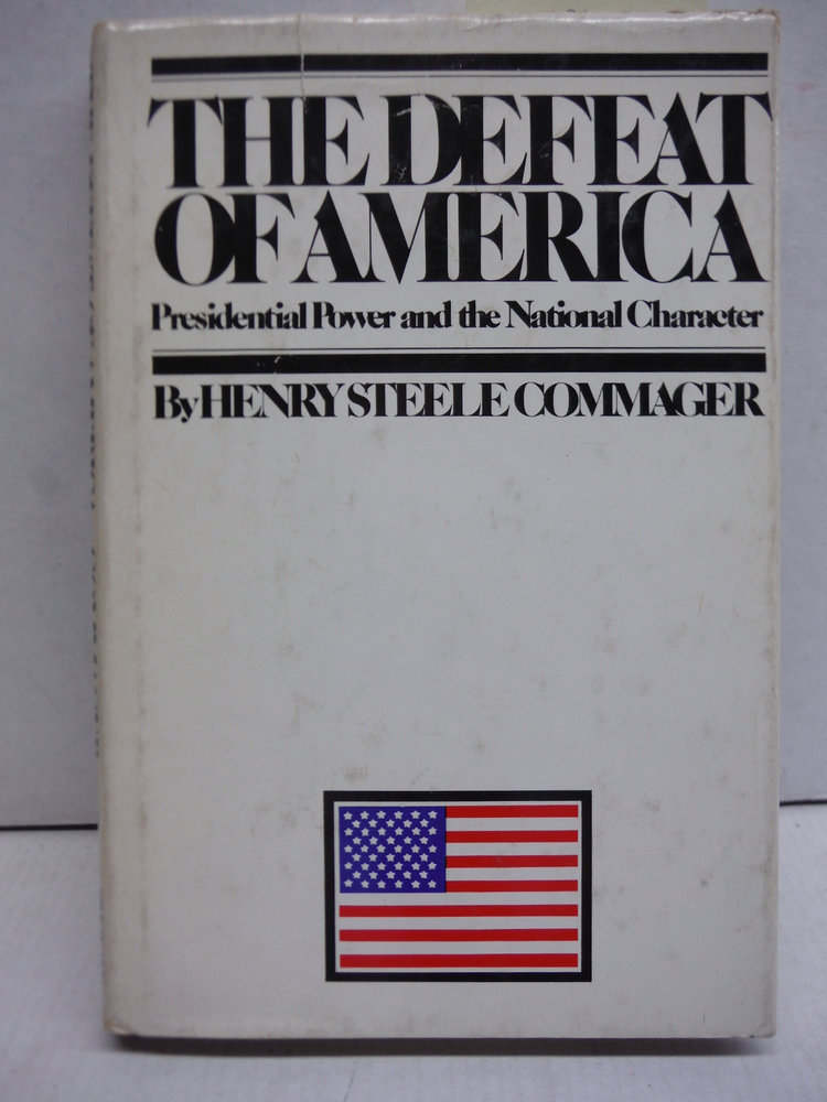 The Defeat of America: Presidential Power and the National Character