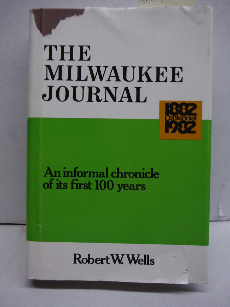 The Milwaukee Journal: An informal chronicle of its first 100 years