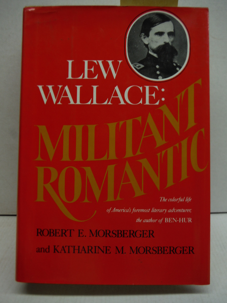 Lew Wallace, Militant Romantic