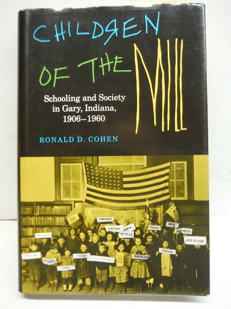 Image 0 of Children of the Mill: Schooling and Society in Gary, Indiana 1906-1960 (Midweste