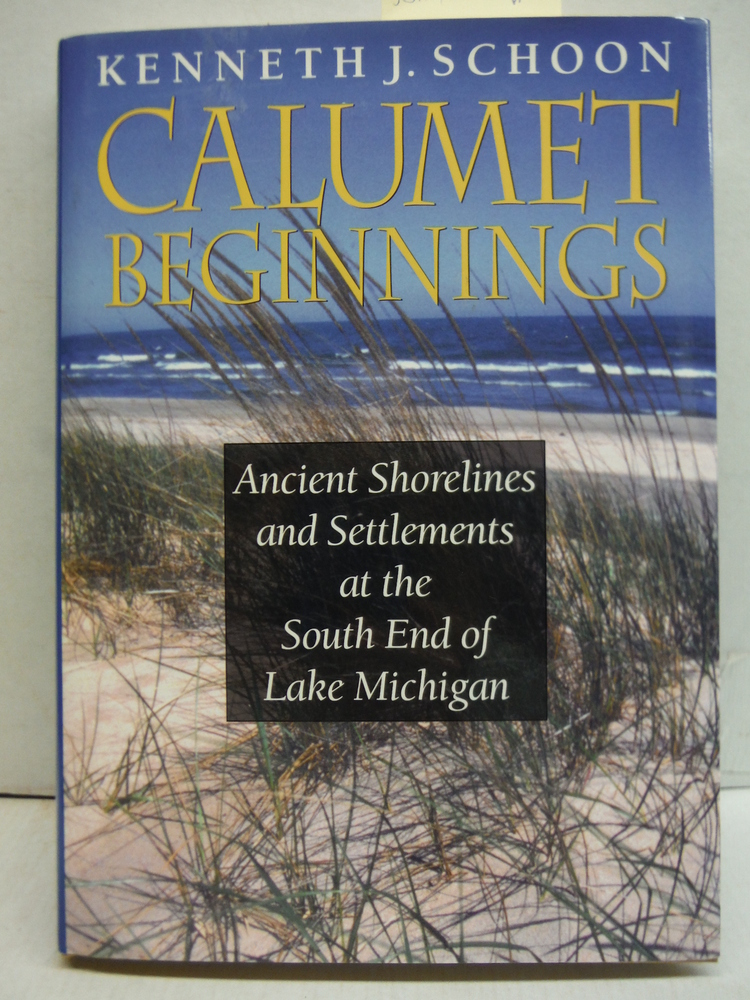 Image 0 of Calumet Beginnings: Ancient Shorelines and Settlements at the South End of Lake