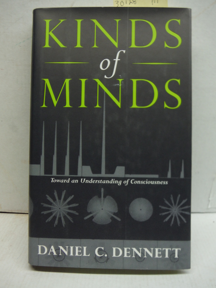 Kinds Of Minds: Toward An Understanding Of Consciousness (Science Masters Series