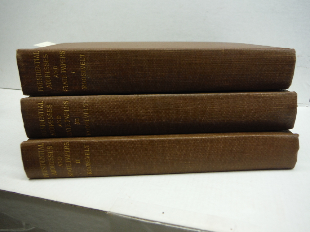 Presidential Addresses and State Papers of Theodore Roosevelt  Parts One, Two an