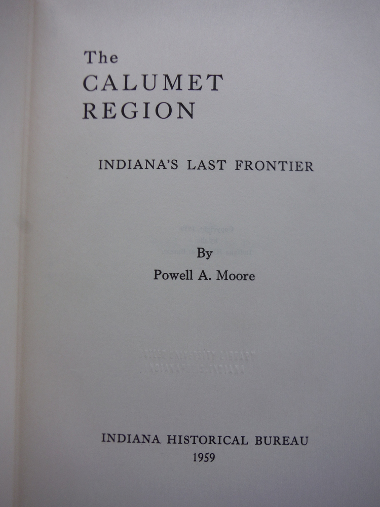 Image 1 of The Calumet region;: Indiana's last frontier (Indiana historical collections)