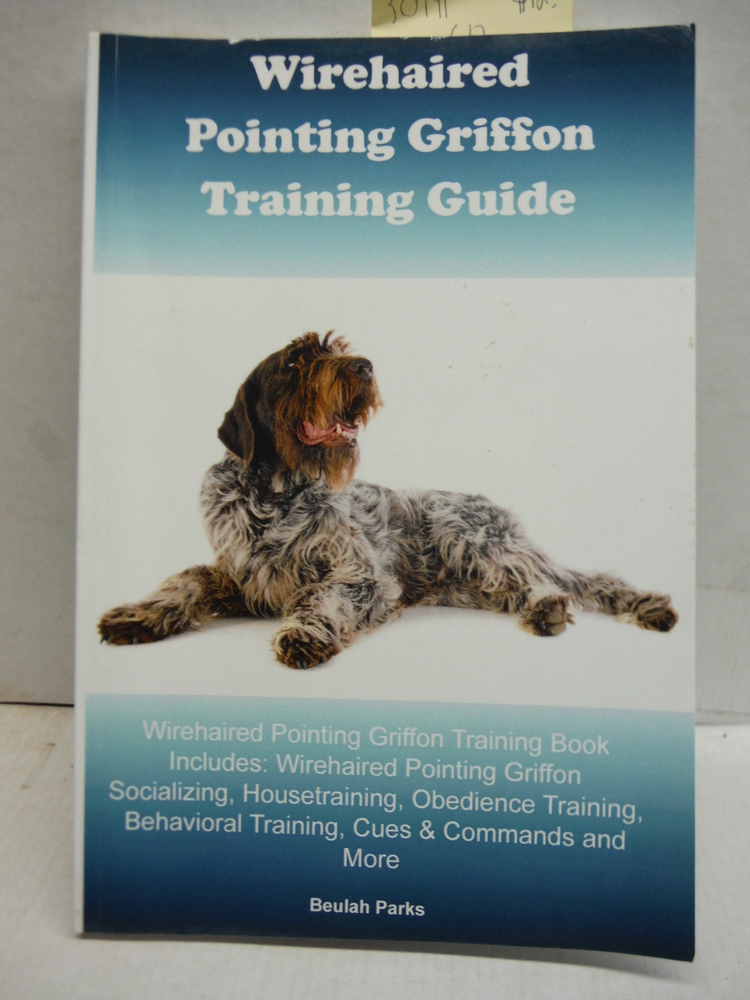 Image 0 of Wirehaired Pointing Griffon Training Guide Wirehaired Pointing Griffon Training