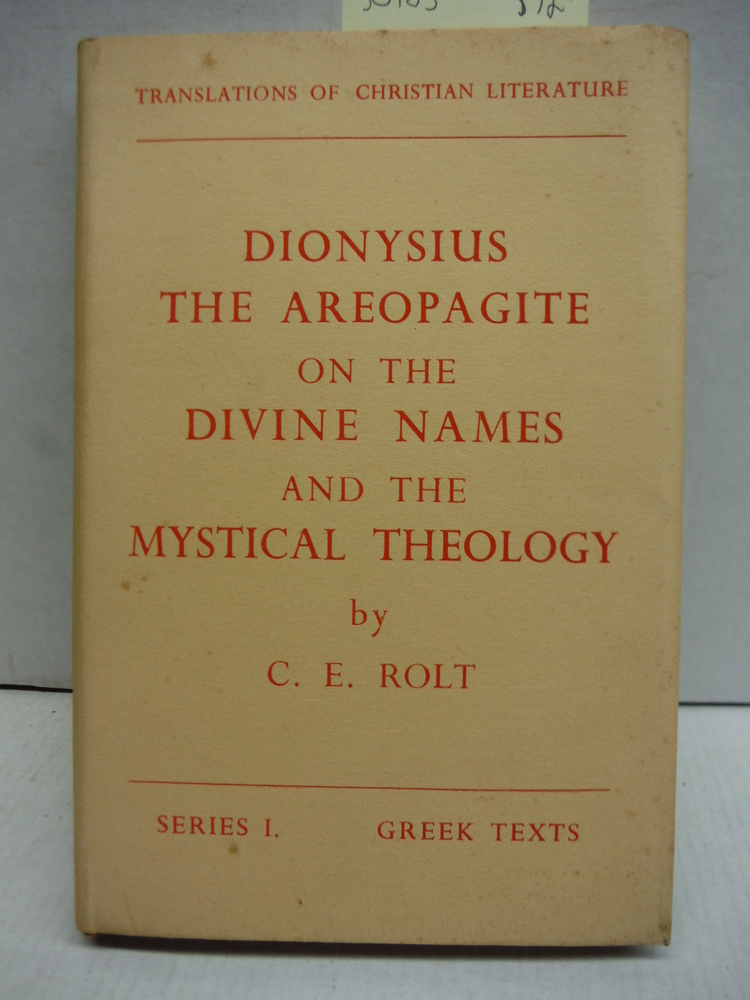 Dionysius the Areopagite on the Divine Names and the Mystical Theology ((Transla