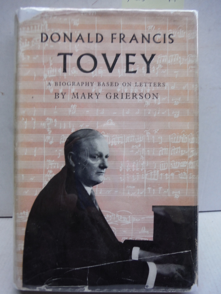 Donald Francis Tovey: A Biography Based on Letters.
