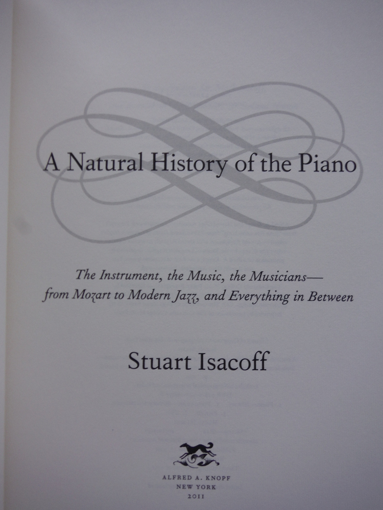 Image 1 of A Natural History of the Piano: The Instrument, the Music, the Musicians - from