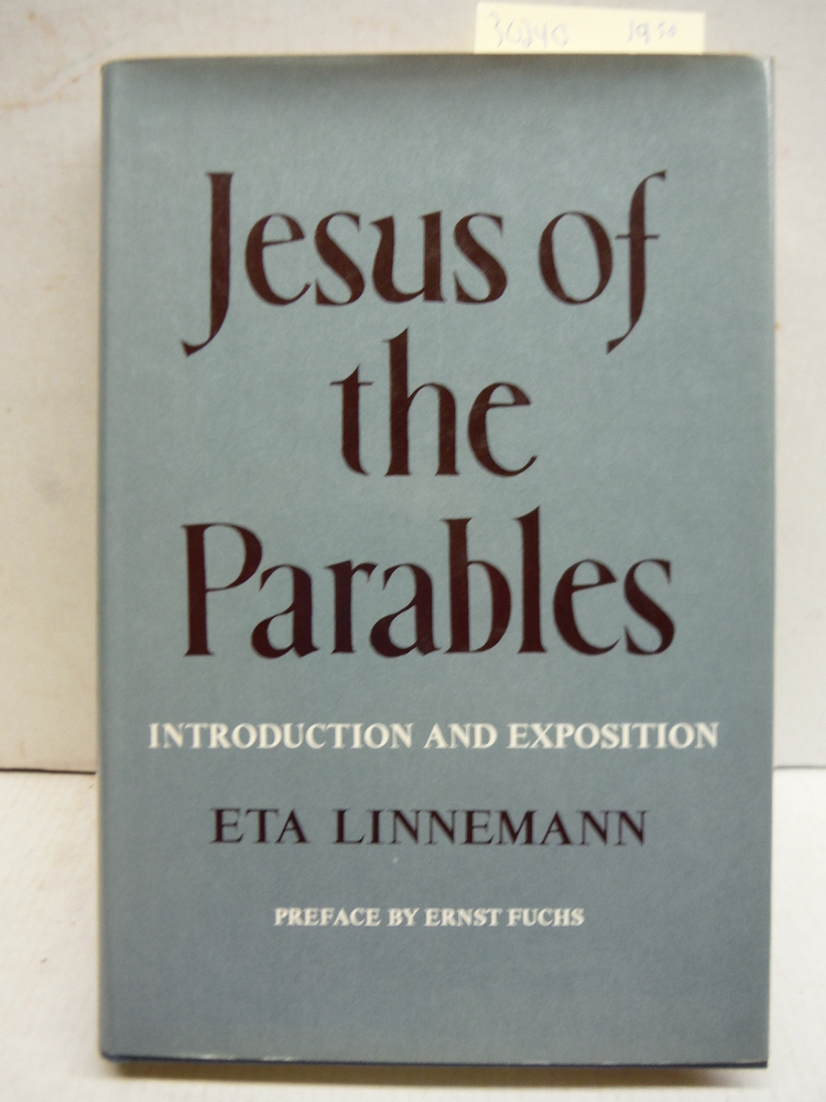 Jesus of the Parables: Introduction and Exposition