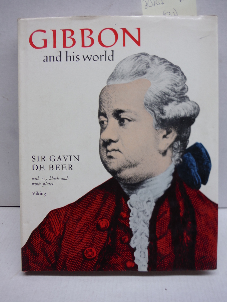 Gibbon and His World. With 129 Black-and-White Plates.