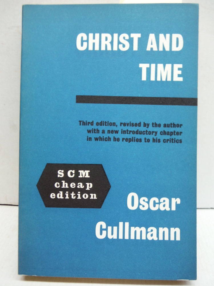 Image 0 of Christ and Time: The Primitive Christian Conception of Time and History. 3rd Edi