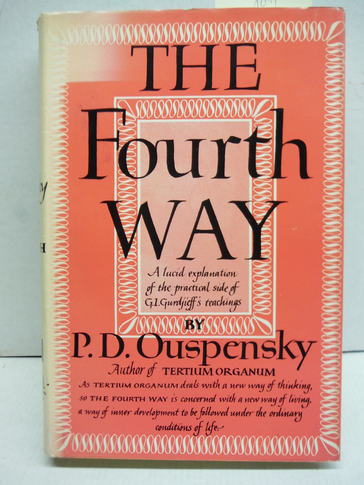 The Fourth Way: A Record of Talks and Answers to Questions Based on the Teaching