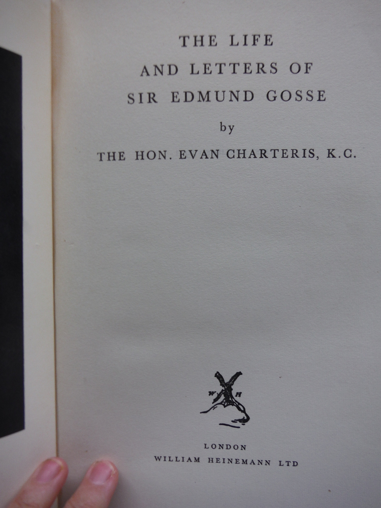 Image 1 of The life and letters of Sir Edmund Gosse / by the Hon. Evan Charteris, K.C.