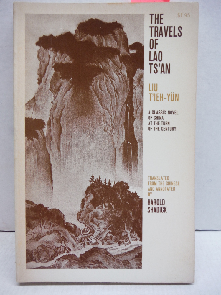 The Travels of Lao Ts'an A Classic Novel of China At the Turn of the Century