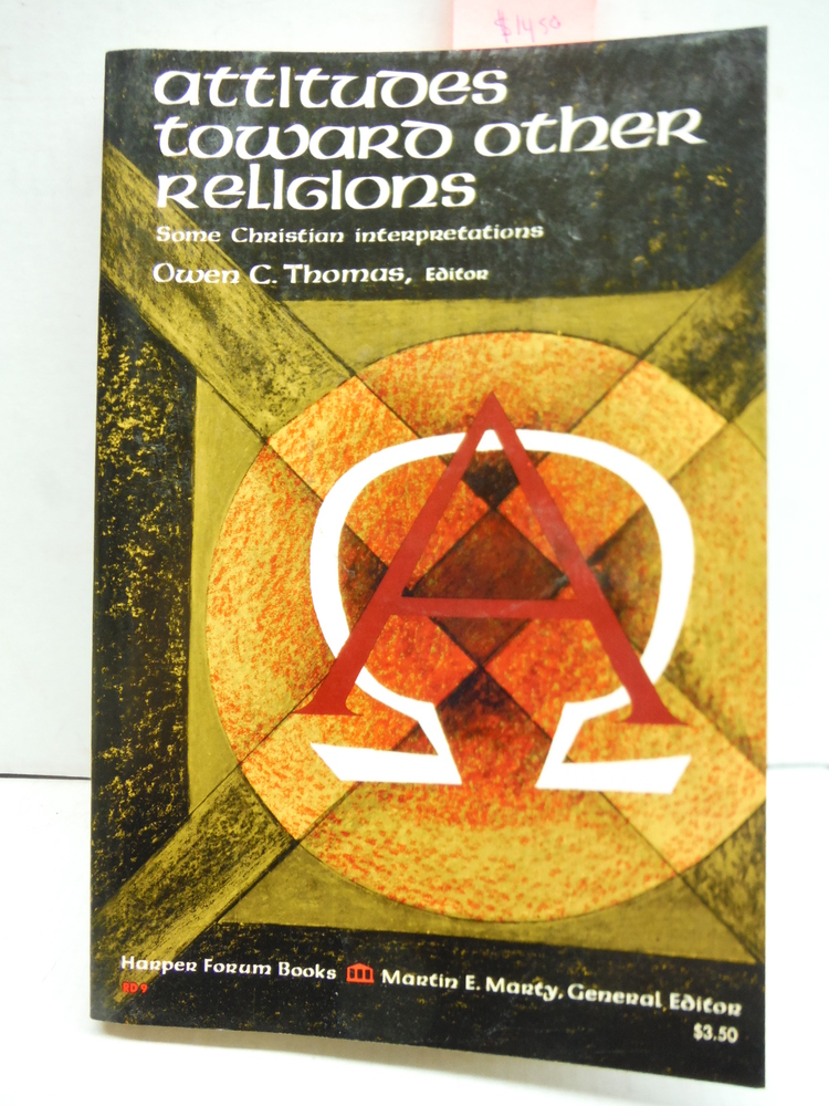 Image 0 of Attitudes toward other religions: Some Christian interpretations; (Forum books)