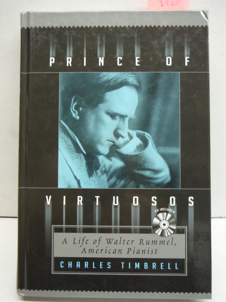 Image 0 of Prince of Virtuosos: A Life of Walter Rummel, American Pianist