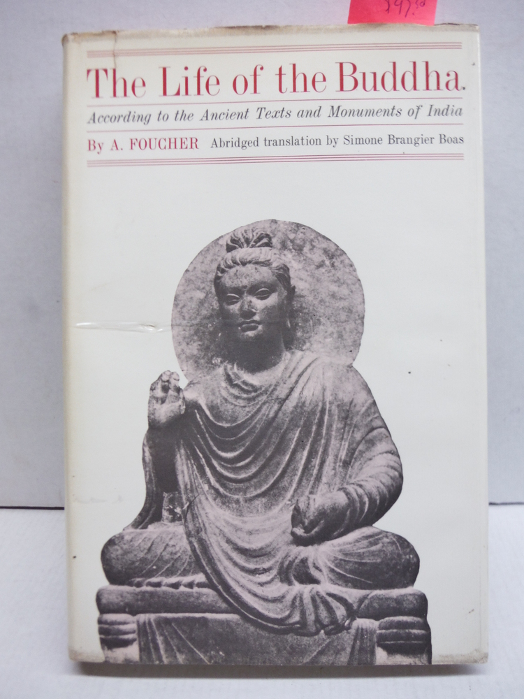 Life of the Buddha, According to the Ancient Texts and Monuments of India