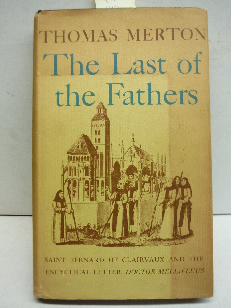 THE LAST OF THE FATHERS: Saint Bernard of Clairvaux and the Encyclical Letter, D