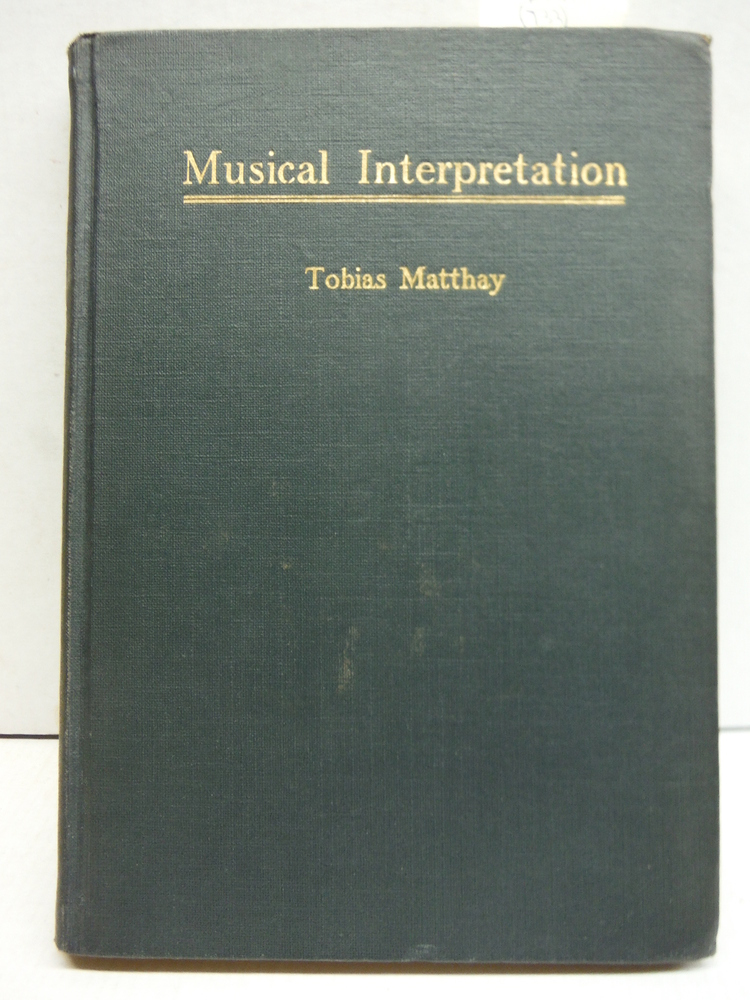 Musical Interpretation (Its Laws and Principles, and their application in teacin