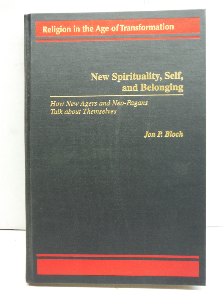 Image 0 of New Spirituality, Self, and Belonging: How New Agers and Neo-Pagans Talk about T
