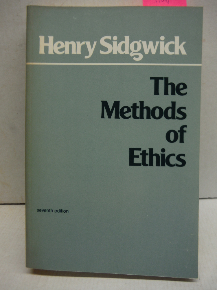 Image 0 of The Methods of Ethics, 7th Edition (Hackett Classics)