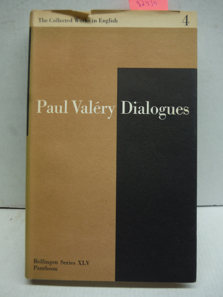 Paul Valery Dialogues: The Bollingen Series XLV Volume IV