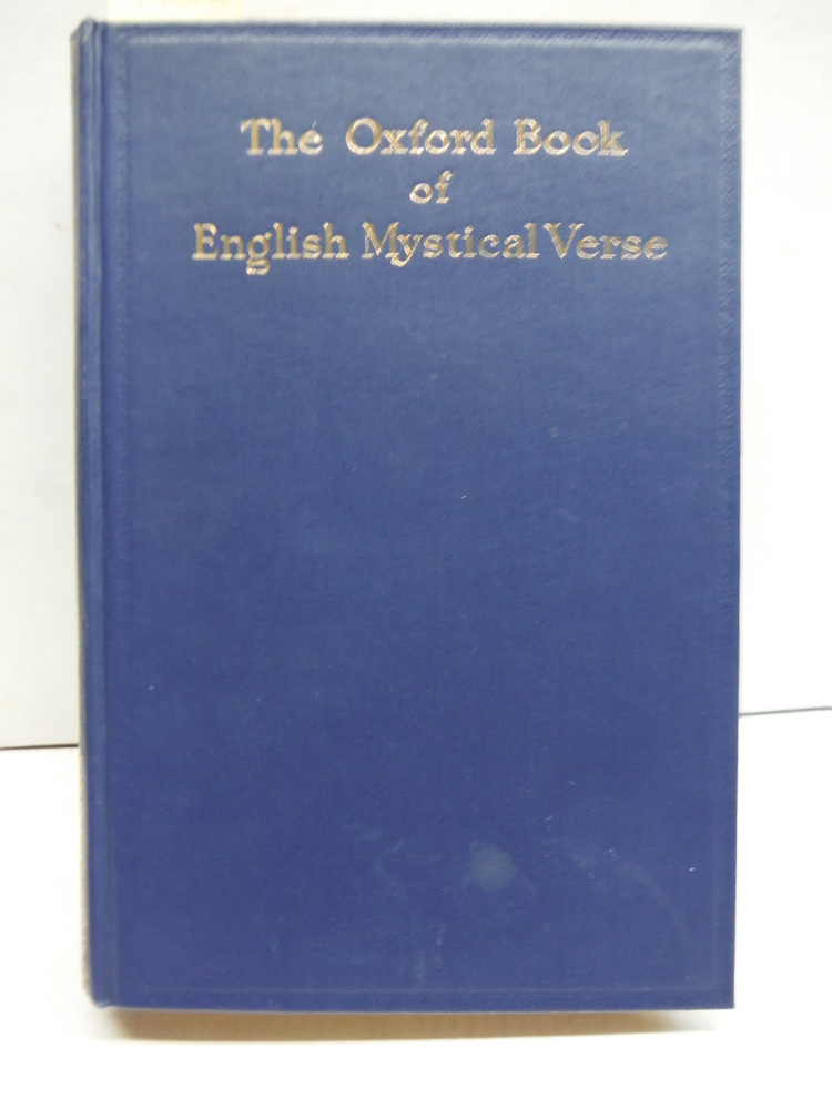 The Oxford Book of English Mystical Verse: XIII - XX Centuries