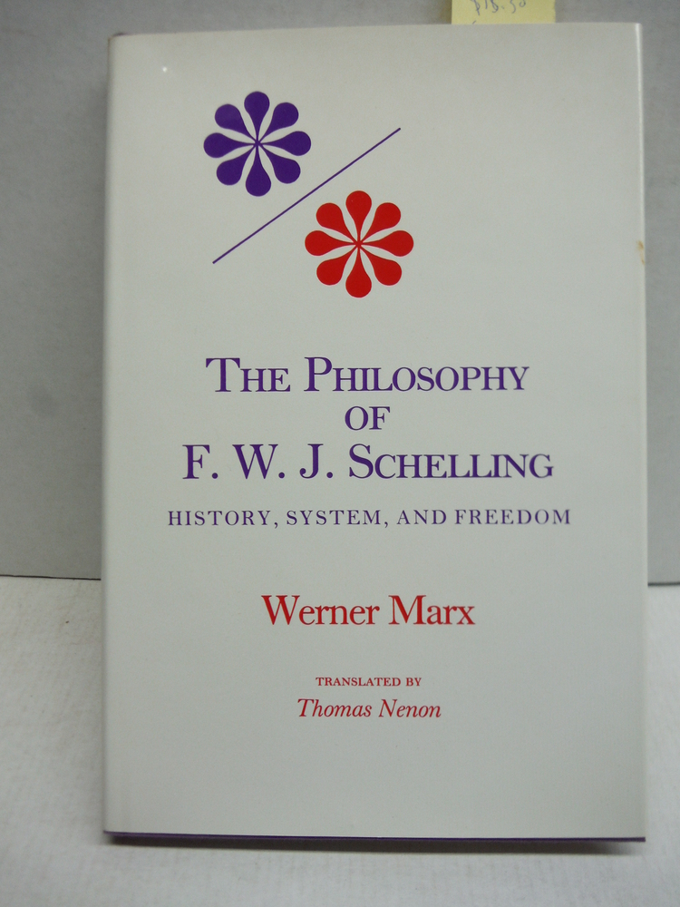 The Philosophy of F.W.J. Schelling: History, System, and Freedom (Studies in Phe