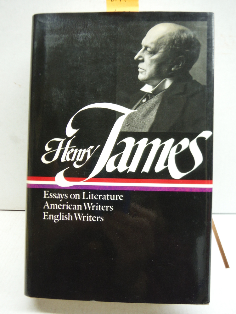 Henry James : Literary Criticism, Vol. 1: Essays, English and American Writers (