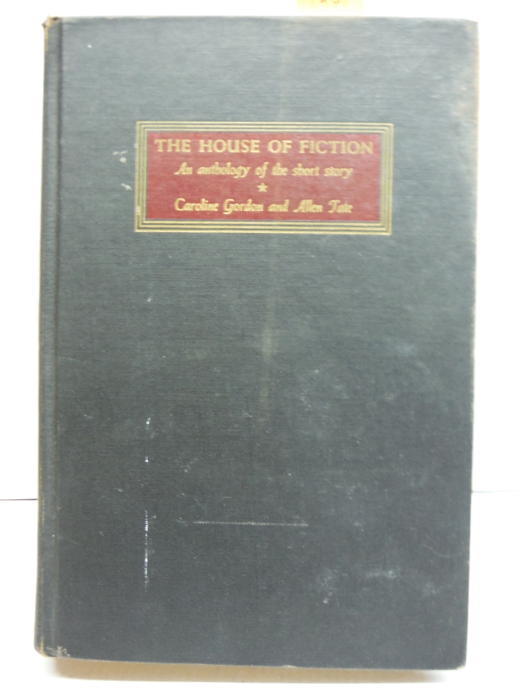 THE HOUSE OF FICTION An Anthology of the Short Story with Commentary