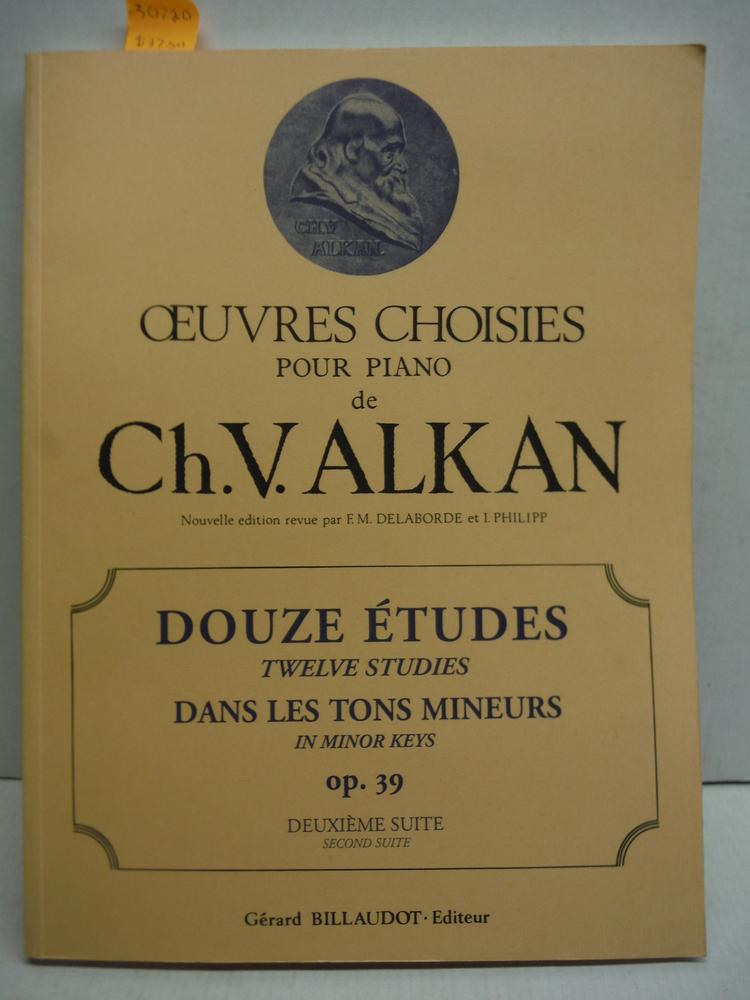 Douze Etudes Dans Les Tons Mineurs in Minor Keys op. 39 Deuxieme Suite Oeu;vres