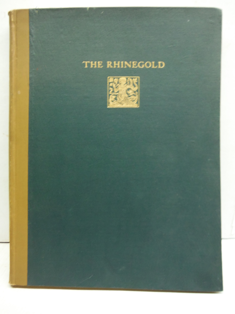 The Ring of the Nibelungen, First Part; the Rhinegold (Das Rheingold).