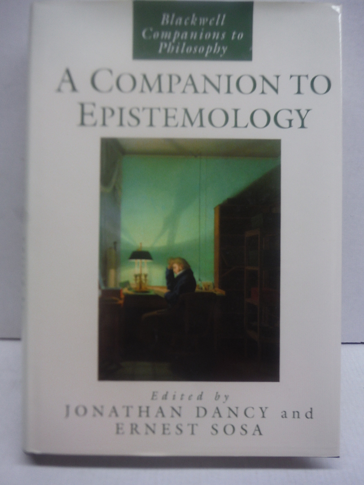 A Companion to Epistemology (Blackwell Companions to Philosophy)