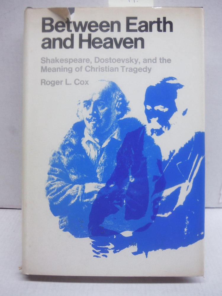 Between Earth and Heaven: Shakespeare, Dostoevsky, and the Meaning of Christian