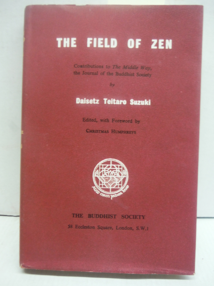 THE FIELD OF ZEN: Contributions to the Middle Way, The Journal of the Buddhist S