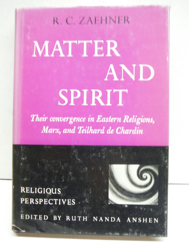 MATTER AND SPIRIT: Their Convergence In Eastern Religions, Marx, and Teilhard de