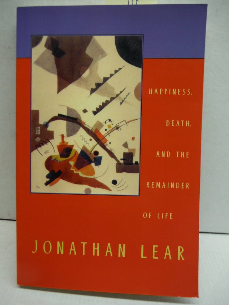 Happiness, Death, and the Remainder of Life (The Tanner Lectures on Human Values