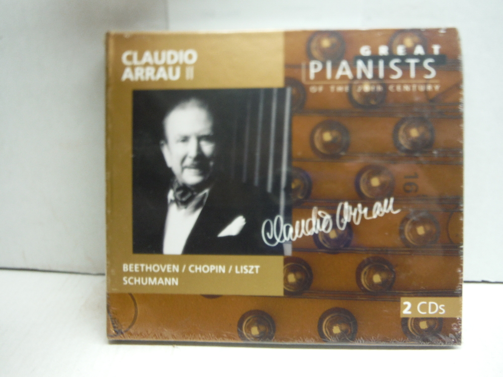 Claudio Arrau: II - Great Pianists of the 20th Century