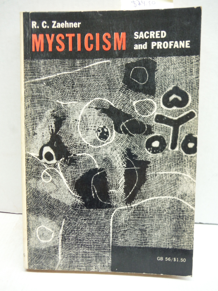 Mysticism, Sacred and Profane: An Inquiry into some Varieties of Praeternatural