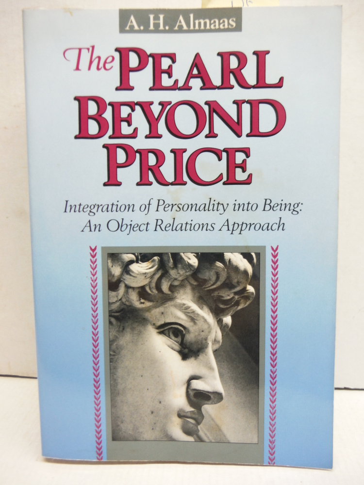 The Pearl Beyond Price: Integration of Personality into Being: An Object Relatio