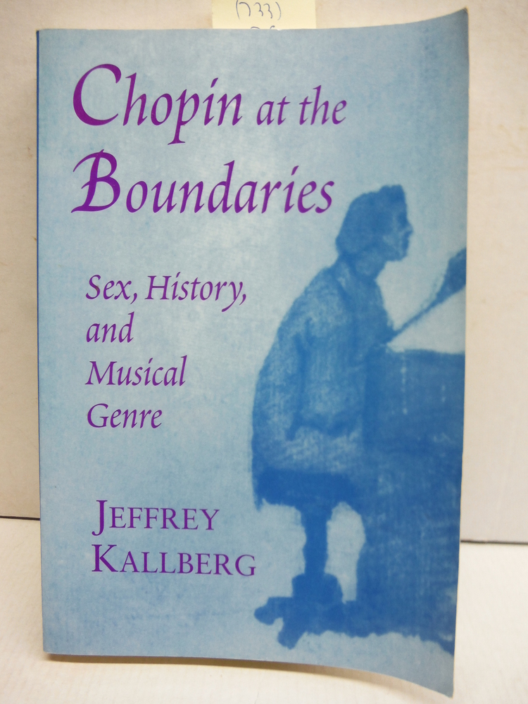 Chopin at the Boundaries: Sex, History, and Musical Genre (Convergences: Invento