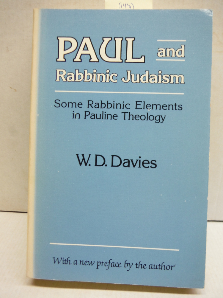 Paul and Rabbinic Judaism: Some Rabbinic Elements in Pauline Theology