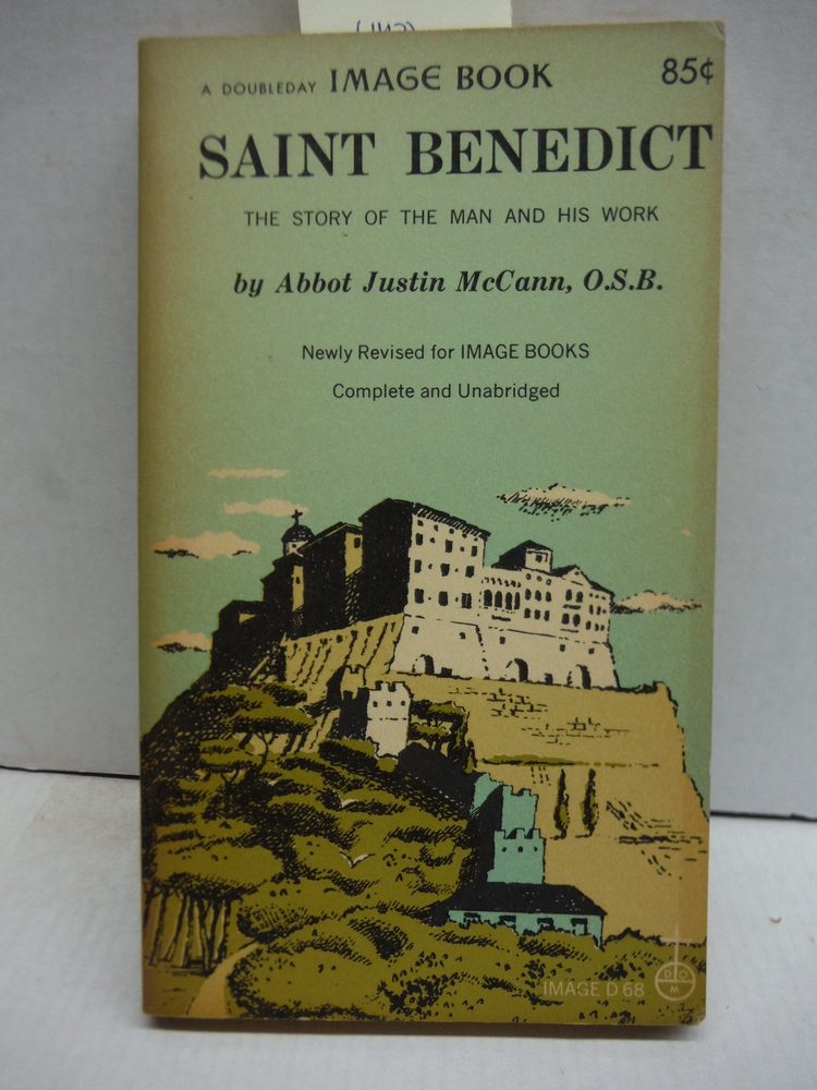 Saint Benedict the Story of the Man and His Work